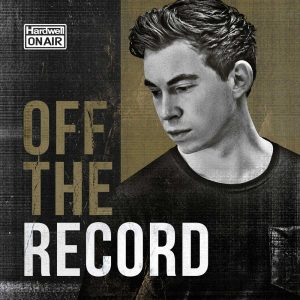 Hardwell On Air: Off The Record 187