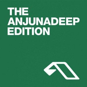The Anjunadeep Edition 370 with Just Her Tracklist